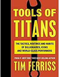 Tools for Titans by Tim Ferriss
